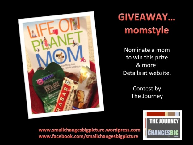 GIVEAWAY...momstyle  Nominate a mom that you know to win this prize and more!  www.smallchangesbigpicture.wordpress.com