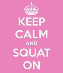 keep calm squat