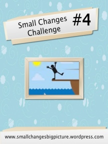 small changes challenge 4