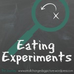Eating Experiments
