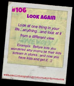 #106 look again